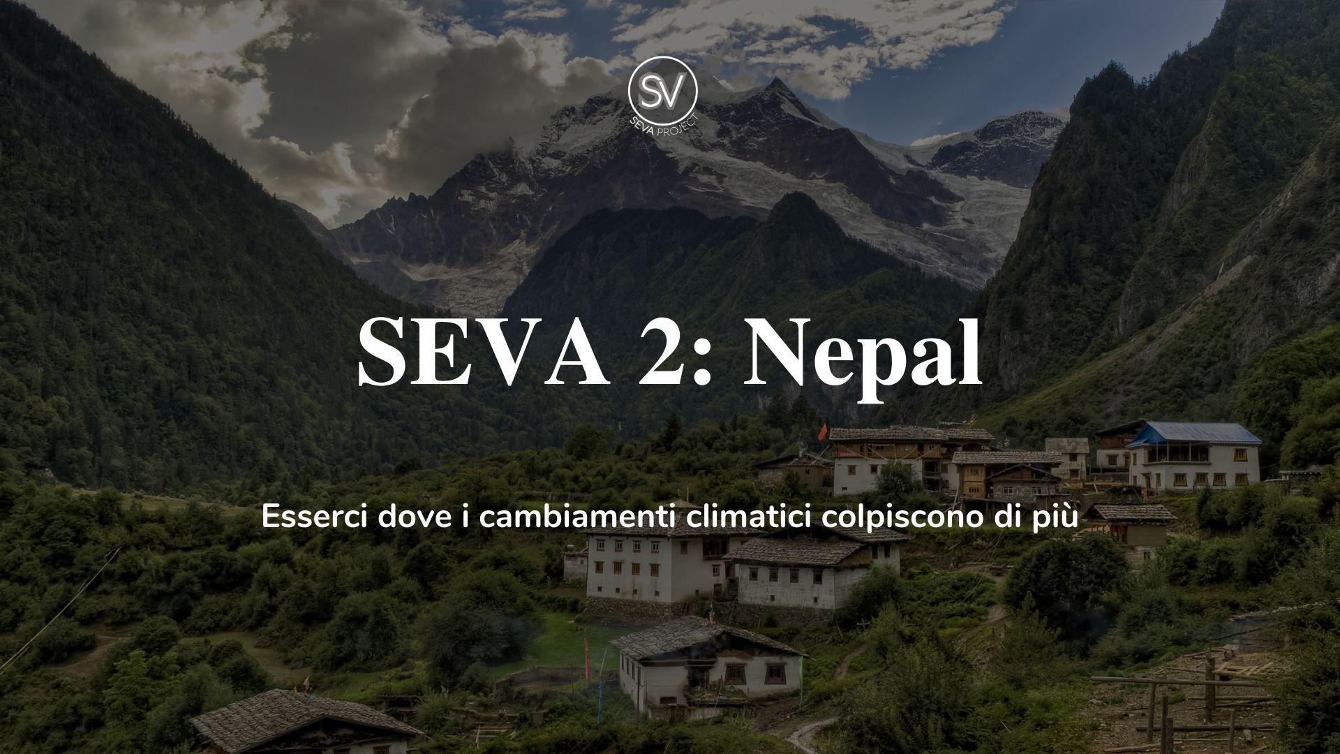Seva 2: Nepal - Esserci dove i cambiamenti climatici colpiscono di più